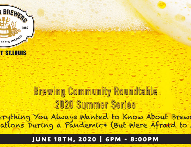 Brewing Community Roundtable Summer Series: Everything You Always Wanted to Know About Brewery Operations During a Pandemic* (But Were Afraid to Ask)